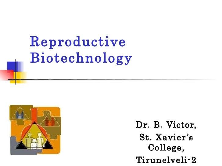 Reproductive Biotechnology Dr. B. Victor, St. Xavier's College, Tirunelveli-2