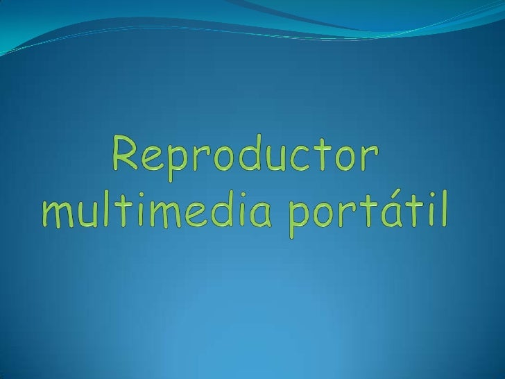 Reproductor Multimedia PortáTil