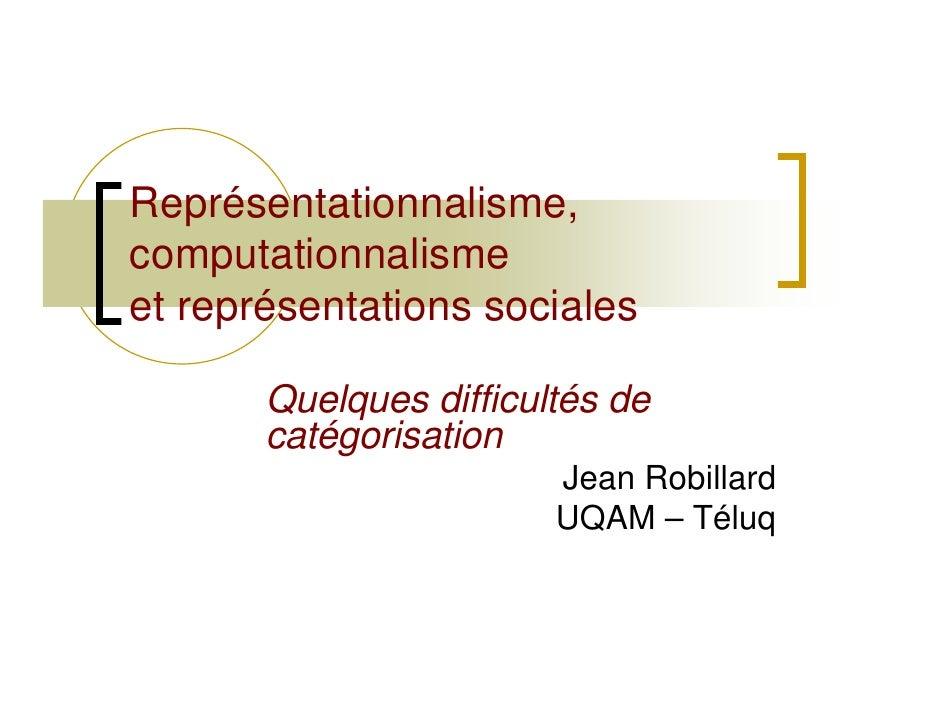 Représentationnalisme, computationnalisme et représentations sociales         Quelques difficultés de        catégorisatio...