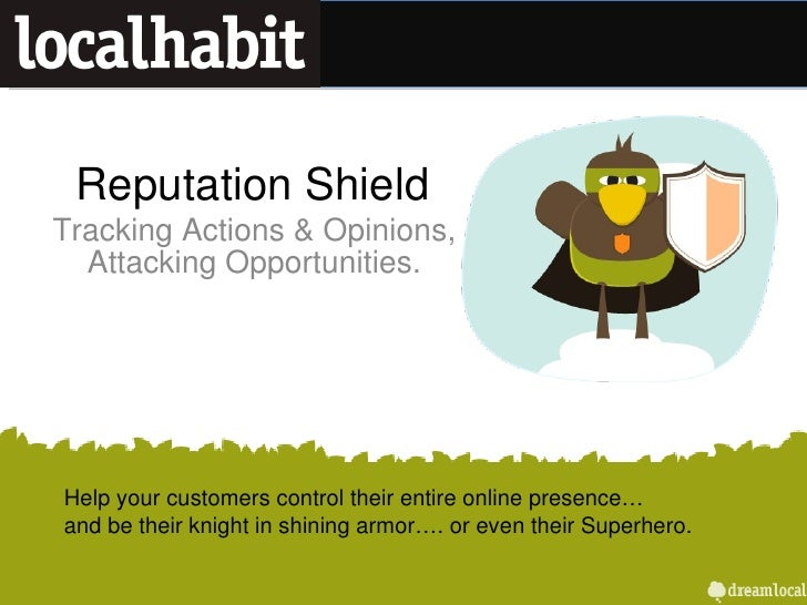 Reputation Shield Tracking Actions & Opinions, Attacking Opportunities. Help your customers control their entire online pr...