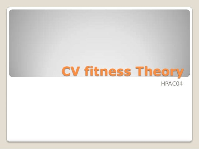 CV fitness Theory HPAC04