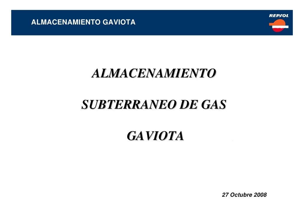 ALMACENAMIENTO GAVIOTA                 ALMACENAMIENTO            SUBTERRANEO DE GAS                      GAVIOTA          ...
