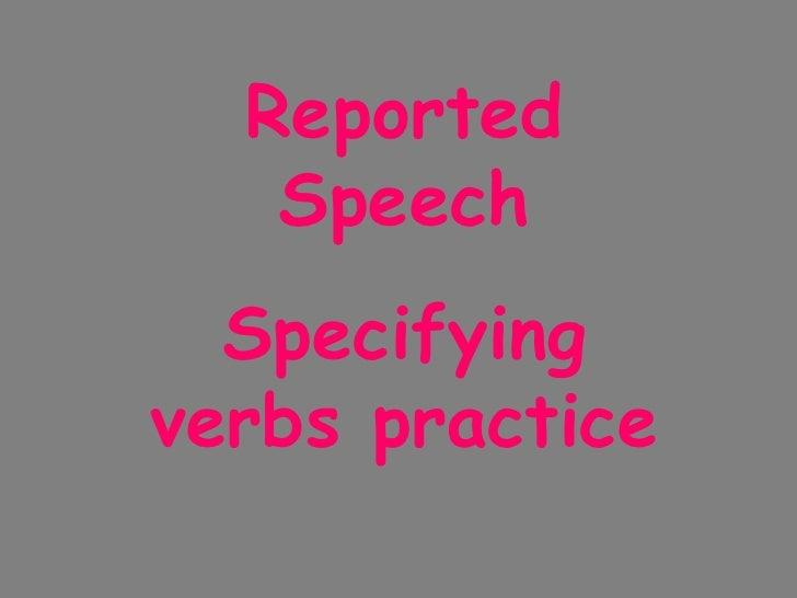 Reported Speech Specifying verbs practice