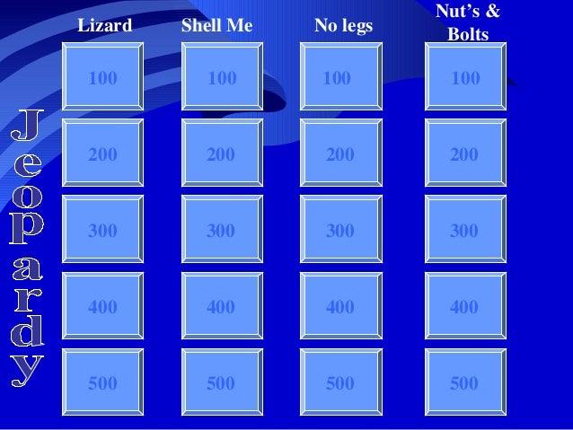 Nut's &           Lizard   Shell Me   No legs    Bolts            100       100      100        100            200       2...