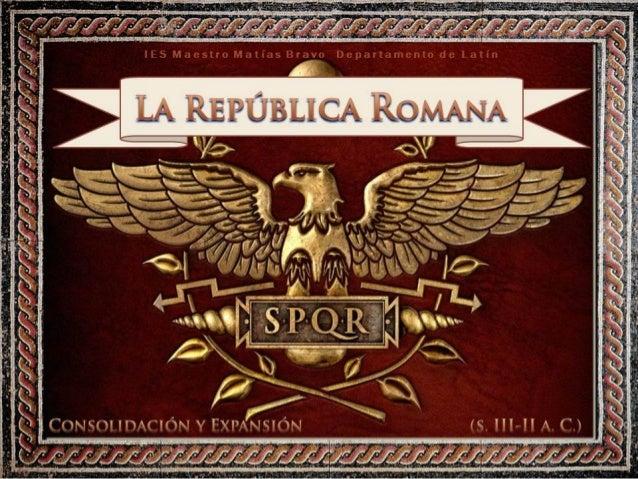 La República Romana: consolidación y expansión.