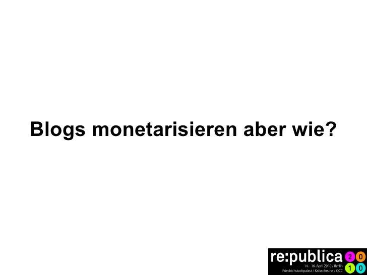 Blogs monetarisieren aber wie?