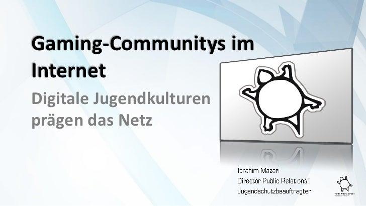 Gaming-Communitys imInternetDigitale Jugendkulturenprägen das Netz