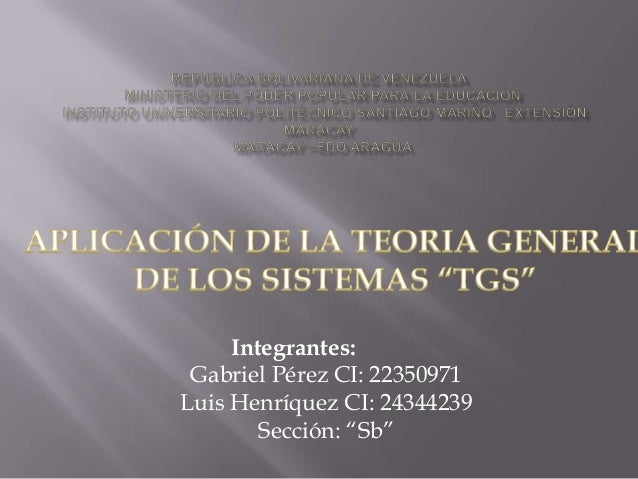 "Integrantes: Gabriel Pérez CI: 22350971 Luis Henríquez CI: 24344239 Sección: ""Sb"""