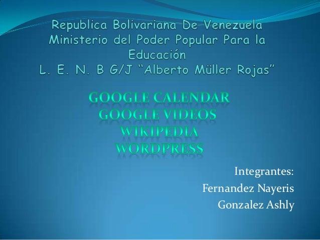 Integrantes:Fernandez Nayeris   Gonzalez Ashly