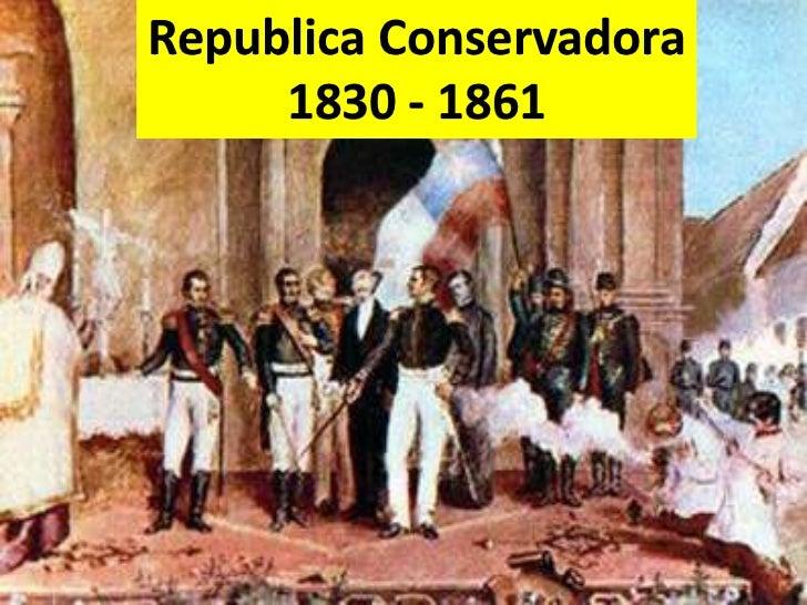 Republica Conservadora<br />1830 - 1861<br />