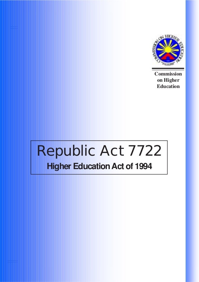Commission on Higher Education Republic Act 7722 Higher EducationAct of 1994