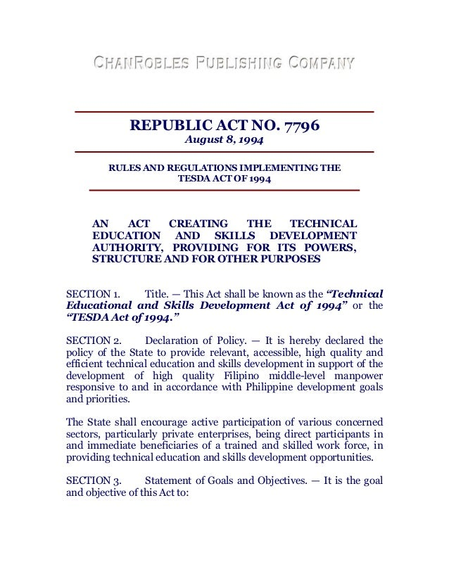 REPUBLIC ACT NO. 7796 August 8, 1994 RULES AND REGULATIONS IMPLEMENTING THE TESDA ACT OF 1994 AN ACT CREATING THE TECHNICA...