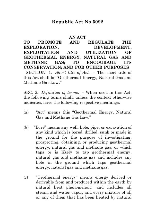 Republic Act No 5092AN ACTTO PROMOTE AND REGULATE THEEXPLORATION, DEVELOPMENT,EXPLOITATION AND UTILIZATION OFGEOTHERMAL EN...