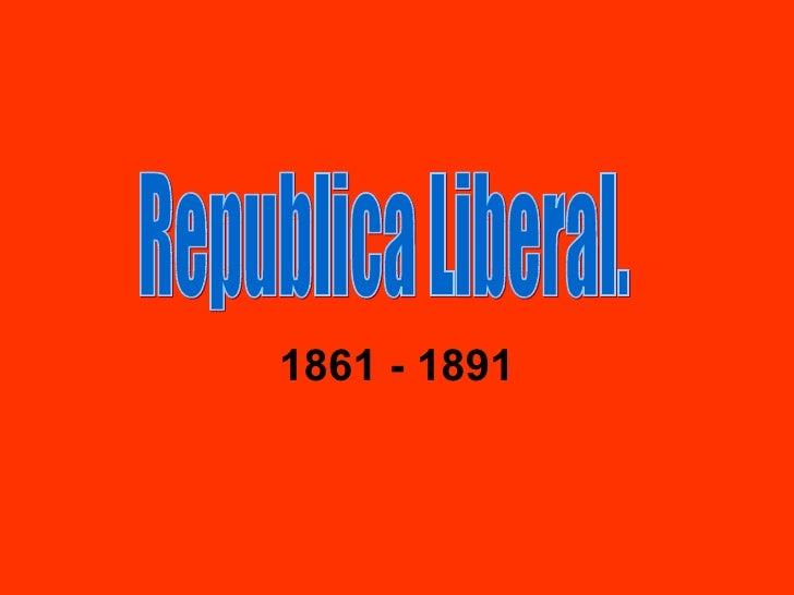 Republica liberal 1861 1891 clase 3
