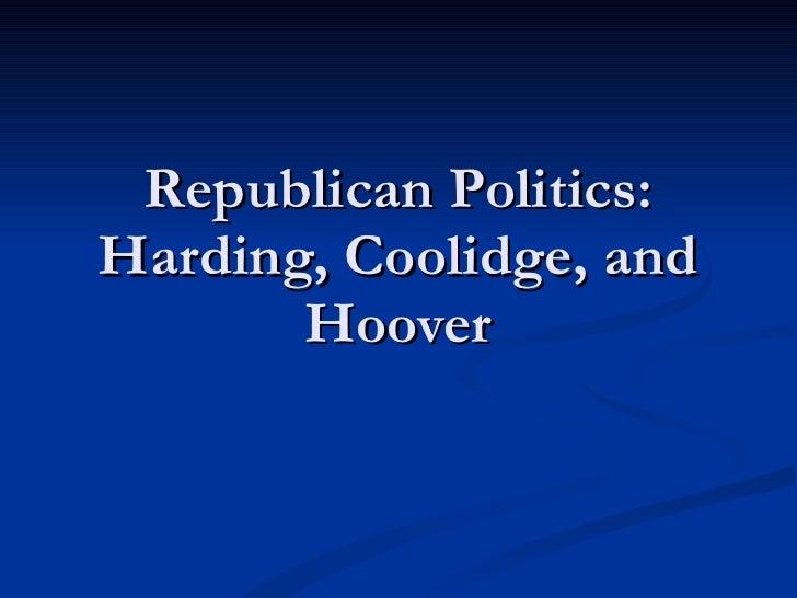 Republican Politics: Harding, Coolidge, and Hoover