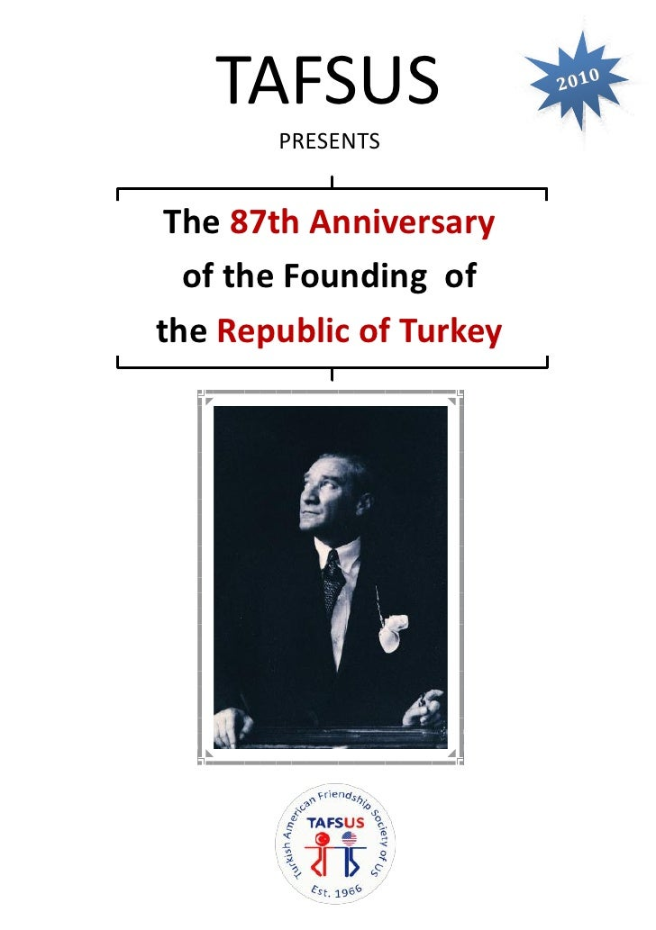 TAFSUS                2010       PRESENTS The 87th Anniversary  of the Founding ofthe Republic of Turkey