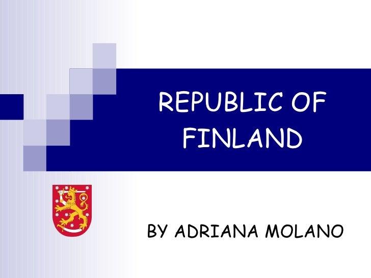 REPUBLIC OF FINLAND BY ADRIANA MOLANO