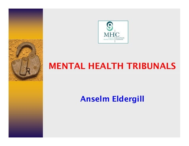 MENTAL HEALTH TRIBUNALS     Anselm Eldergill