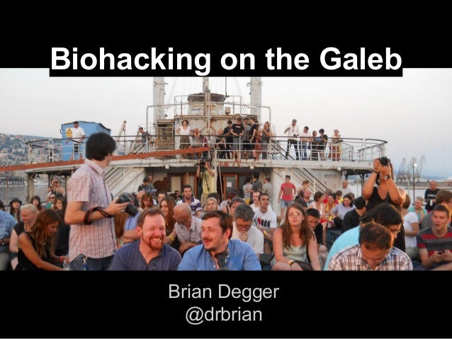 Biohacking on the Galeb  Brian Degger @drbrian