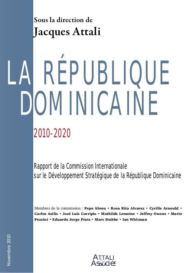 Sous la direction de Jacques Attali LA RÉPUBLIQUE DOMINICAINE 2010-2020 Rapport de la Commission Internationale sur le Dév...