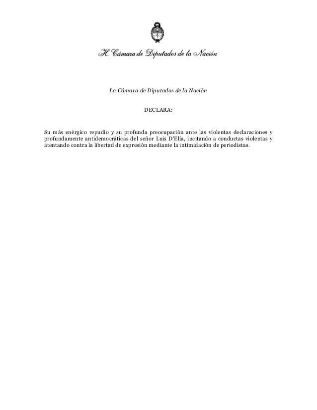 La Cámara de Diputados de la Nación DECLARA: Su más enérgico repudio y su profunda preocupación ante las violentas declara...