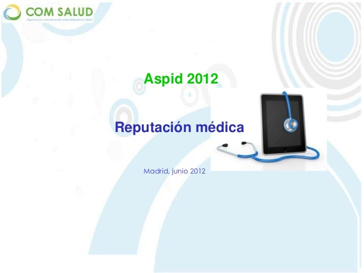 Aspid 2012Reputación médica   Madrid, junio 2012