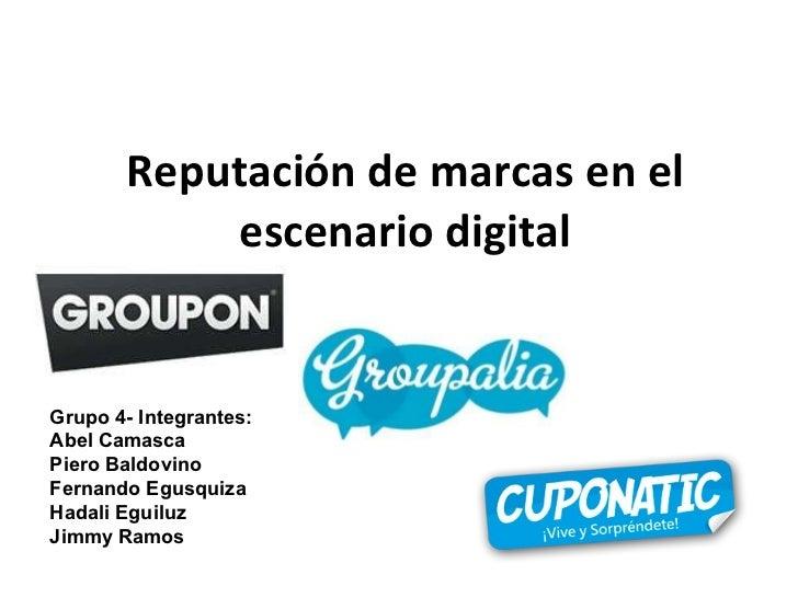 Reputación de marcas en el escenario digital Grupo 4- Integrantes: Abel Camasca Piero Baldovino Fernando Egusquiza Hadali ...