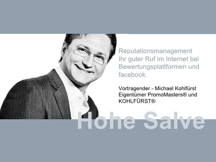 Hohe Salve Reputationsmanagement  Ihr guter Ruf im Internet bei  Bewertungsplattformen und facebook Vortragender - Michael...
