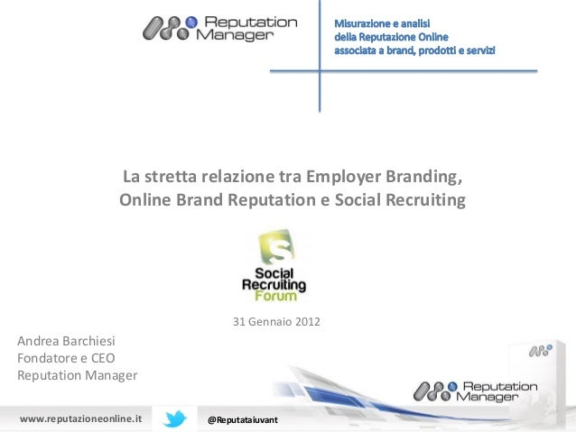 La stretta relazione tra Employer Branding,                   Online Brand Reputation e Social Recruiting                 ...