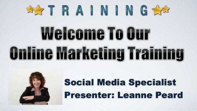 Social Media Specialist Presenter: Leanne Peard