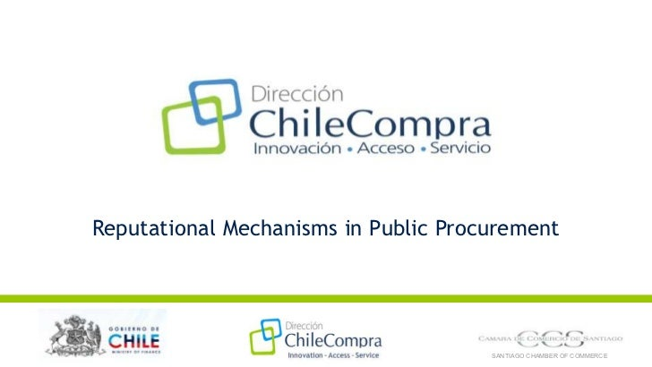 Reputational Mechanisms in Public Procurement <br />SANTIAGO CHAMBER OF COMMERCE<br />
