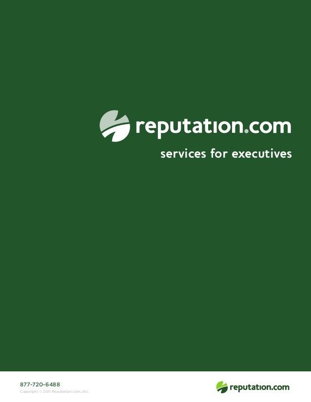 services for executives  877-720-6488 Copyright © 2011 Reputation.com, Inc.