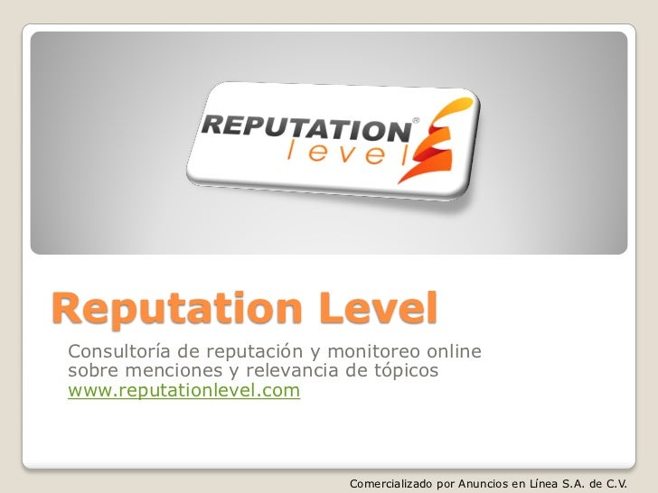 Reputation LevelConsultoría de reputación y monitoreo onlinesobre menciones y relevancia de tópicoswww.reputationlevel.com...
