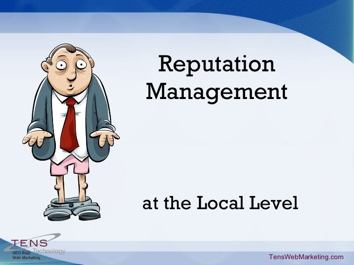 Reputation Management TensWebMarketing.com at the Local Level
