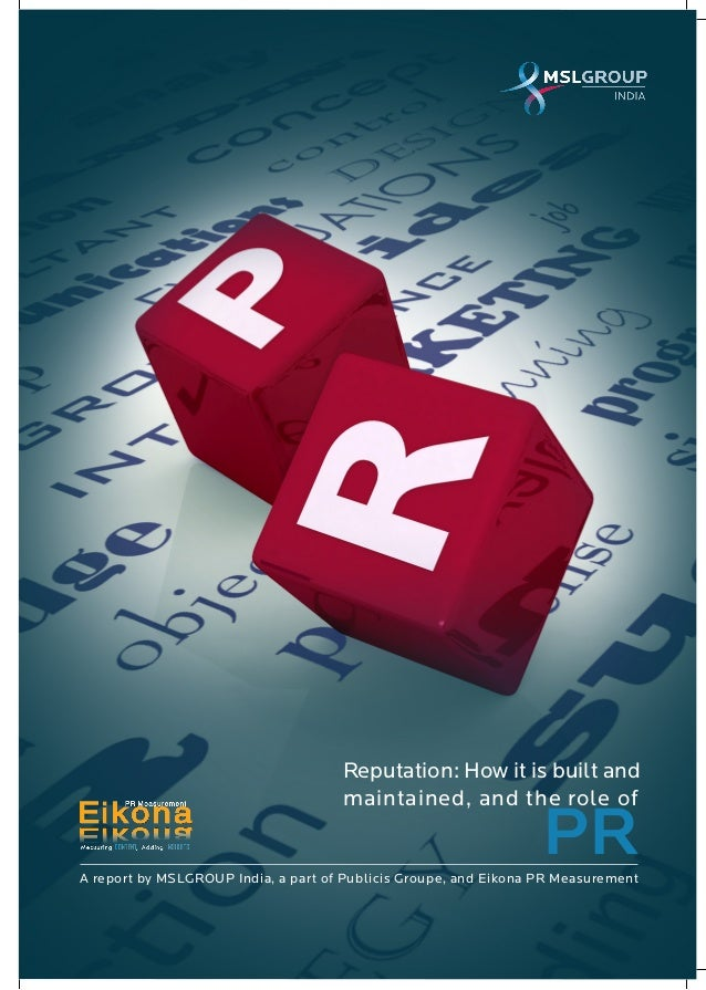 Reputation: How it is built and maintained, and the role of PR - A report by MSLGROUP in India and Eikona
