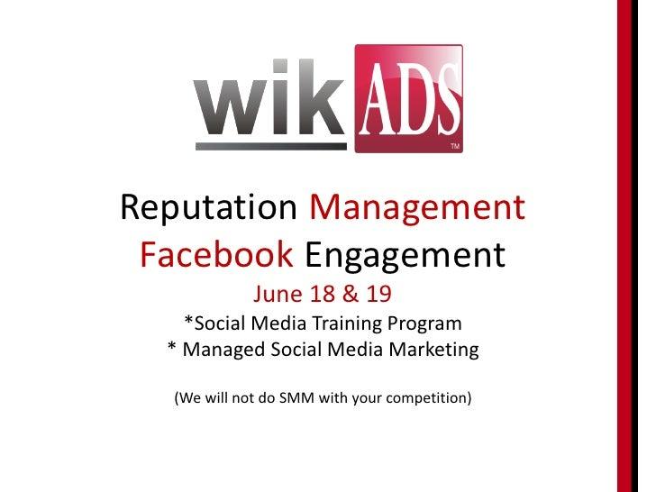 Reputation Management Facebook Engagement             June 18 & 19    *Social Media Training Program  * Managed Social Med...