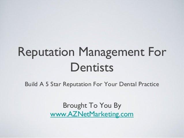 Reputation Management For Dentists - Dental Marketing