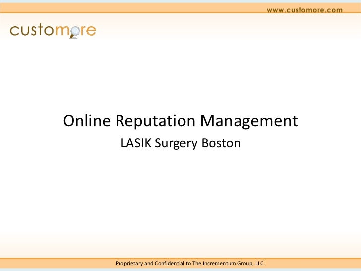 Online Reputation Management       LASIK Surgery Boston      Proprietary and Confidential to The Incrementum Group, LLC