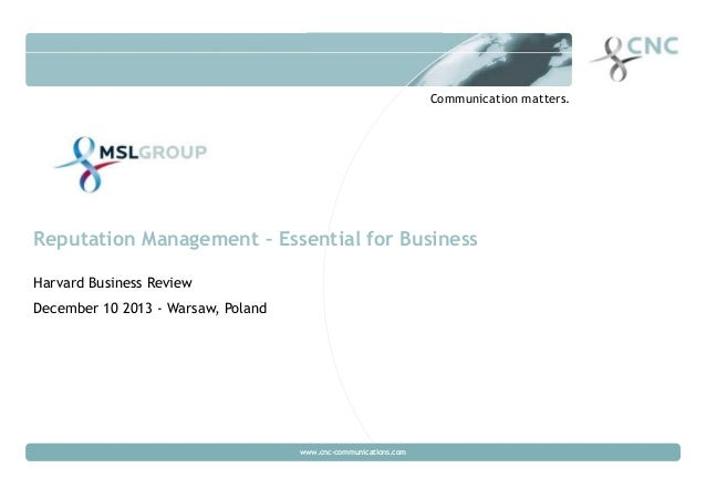 Warsaw 2013  Communication matters.  Reputation Management – Essential for Business Harvard Business Review December 10 20...