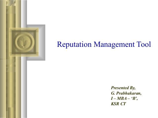 Reputation Management Tool Presented By, G. Prabhakaran, I – MBA – 'B', KSR CT