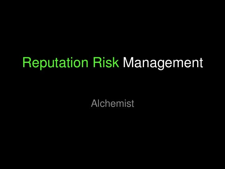Reputation Risk Management         Alchemist