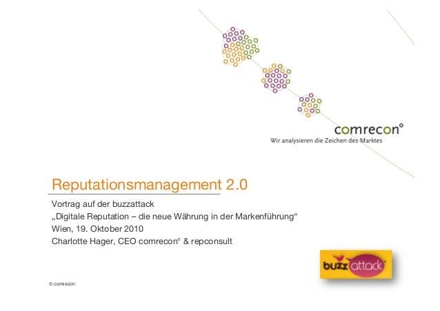"""© comrecon! Reputationsmanagement 2.0 Vortrag auf der buzzattack"""" """"Digitale Reputation – die neue Währung in der Markenfüh..."""