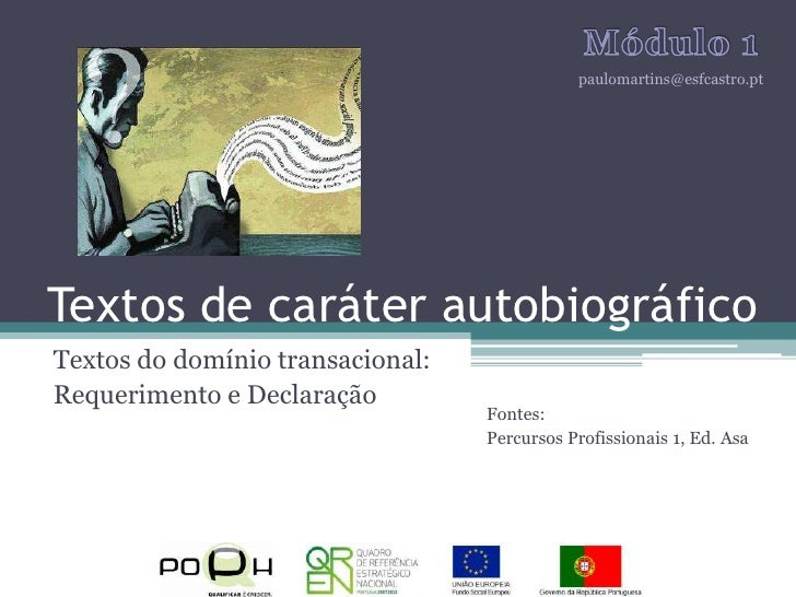 Textos de caráter autobiográfico<br />Textos do domínio transacional:<br />Requerimento e Declaração<br />Módulo 1<br />pa...