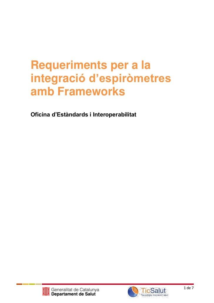 Requeriments per a laintegració d'espiròmetresamb FrameworksOficina d'Estàndards i Interoperabilitat                      ...