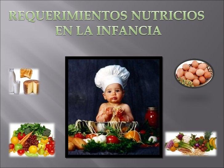 Requerimientos nutricios en la infancia