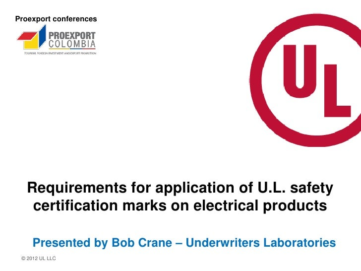 Proexport conferences  Requirements for application of U.L. safety   certification marks on electrical products     Presen...