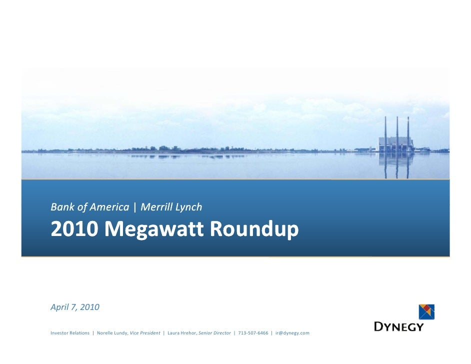 B k fA Bank of America | M ill L h Bank of America | Merrill Lynch             i  2010 Megawatt Roundup   April 7, 2010  I...