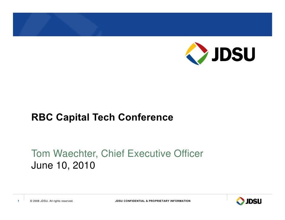 RBC Capital Tech Conference       Tom Waechter Chief Executive Officer         Waechter,      E ec ti e     June 10, 2010 ...