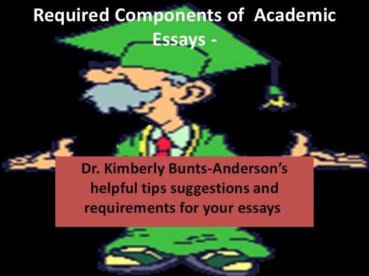 Required Components of Academic            Essays -    Dr. Kimberly Bunts-Anderson's     helpful tips suggestions and    r...