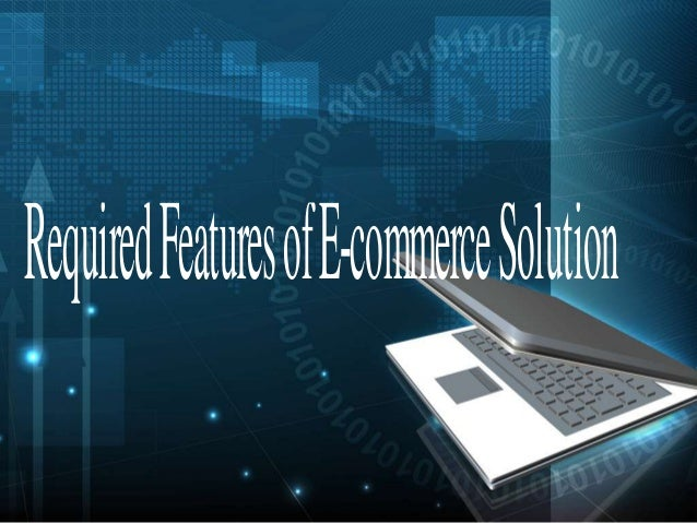 Required Features of E-commerceSolution
